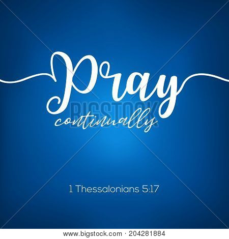 Pray continually from thessalonians caligraphy, bible quote