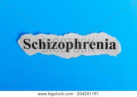 Schizophrenia text on paper. Word Schizophrenia on a piece of paper. Concept Image. Schizophrenia Syndrome