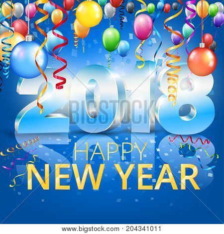 Happy New Year 2018 bright blue colored greeting card with 3D glossy numbers and balloons. Vector template