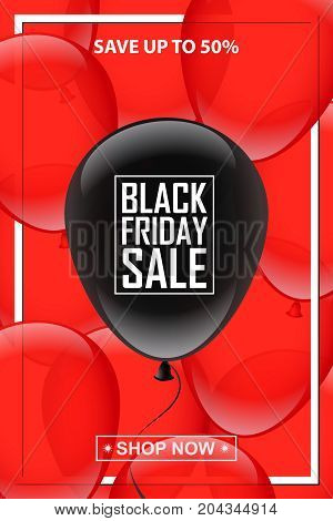 Vector vertical Black Friday template. Black balloon with Black Friday Sale text on red balloons background.