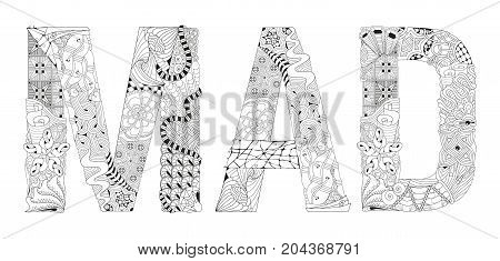 Hand-painted art design. Adult anti-stress coloring page. Black and white hand drawn illustration word MAD for coloring book