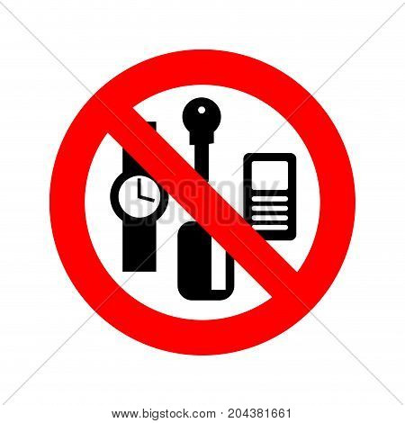 Stop Personal Things. Ban Keys And Phone. Cards And Clocks. Red Prohibitory Sign