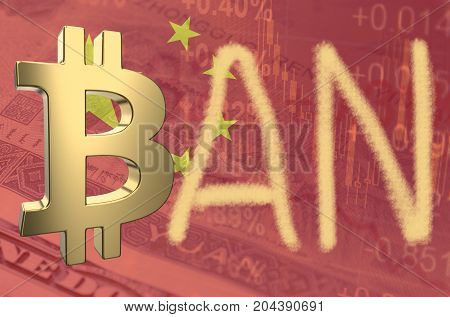 Bitcoin symbol and word ban, with the financial data and Chinese flag visible in the background. 3D rendering.