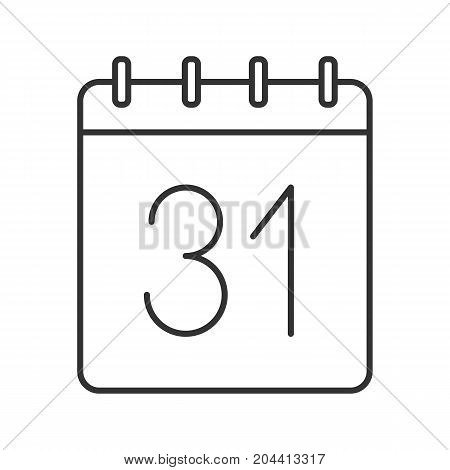 Thirty first day of month linear icon. Wall calendar with 31 sign. Thin line illustration. Date contour symbol. Vector isolated outline drawing, happening