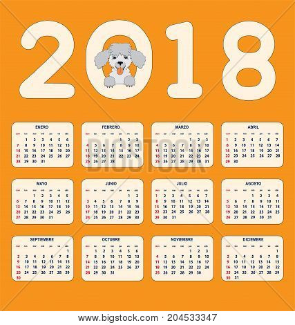 Classic american calendar for wall year 2018 with cartoon toy dog. Spanish language. Week starts on Sunday. There are all 12 month. eps 10