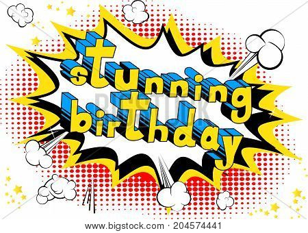 Stunning Birthday - Comic book style word on abstract background.