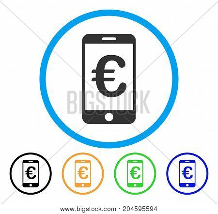 Euro Mobile Payment icon. Vector illustration style is a flat iconic Euro mobile payment grey rounded symbol inside light blue circle with black, green, blue, yellow color versions.