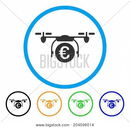 Euro Quadcopter Payment icon. Vector illustration style is a flat iconic Euro quadcopter payment grey rounded symbol inside light blue circle with black, green, blue, yellow color versions.