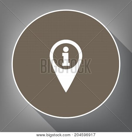Map pointer with information sign. Vector. White icon on brown circle with white contour and long shadow at gray background. Like top view on postament.