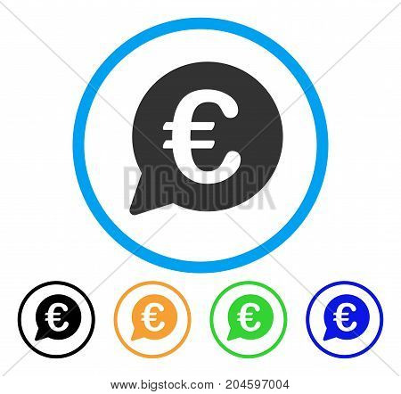 Euro Message Bubble icon. Vector illustration style is a flat iconic euro message bubble grey rounded symbol inside light blue circle with black, green, blue, yellow color variants.