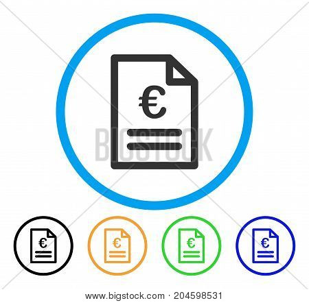 Euro Invoice icon. Vector illustration style is a flat iconic euro invoice gray rounded symbol inside light blue circle with black, green, blue, yellow color versions.
