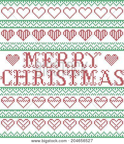 Merry Christmas Nordic style and inspired by Scandinavian cross stitch craft seamless Christmas pattern in red, green and white including vary hearts elements and  decorative ornaments