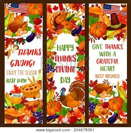 Happy Thanksgiving Day banner set. Autumn season harvest holiday pumpkin pie, roast turkey, fallen leaf, cornucopia with vegetable and fruit, pilgrim hat and greeting wishes for fall poster design