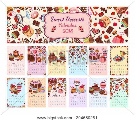 Desserts calendar 2018 template for bakery or pastry shop Vector design of chocolate cakes or charlotte pie, wafer tortes and fruit or berry ice cream, tiramisu biscuit or brownie cookie