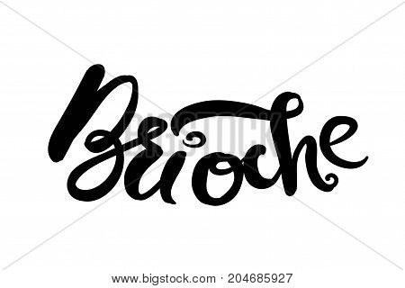 Brioche  illustration for menu, cards, patterns, wallpaper. Brioche hand drawn  logo