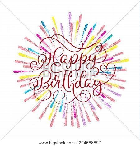 Happy birthday red text on on multi-colored fireworks background. Hand drawn Calligraphy lettering Vector illustration EPS10.