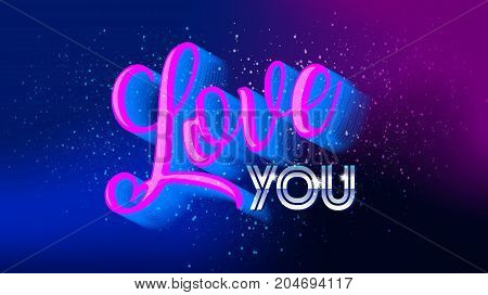 Love You text hand drawn lettering on space background. 80s, 80's. banner. Lovely text follow your heart romantic type old style. I love You have greeting sign message. Easy editable for Your design.