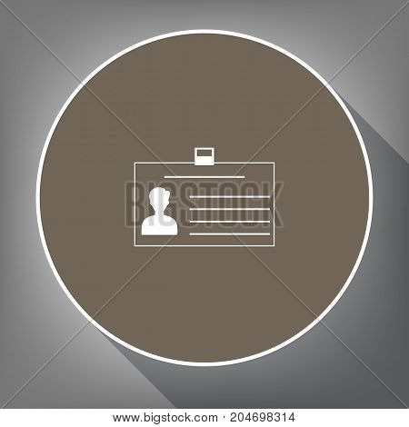 Identification card sign. Vector. White icon on brown circle with white contour and long shadow at gray background. Like top view on postament.