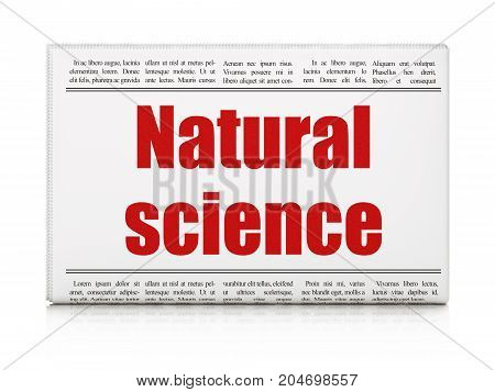 Science concept: newspaper headline Natural Science on White background, 3D rendering