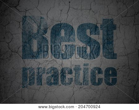 Education concept: Blue Best Practice on grunge textured concrete wall background