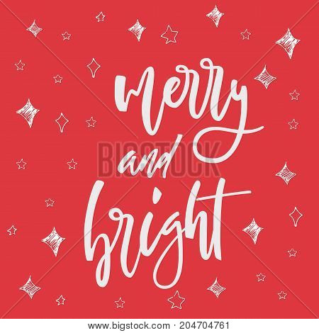 Merry and Bright greeting card on christmas background. Hand lettering calligraphic Christmas type poster. Calligraphy for design cards, overlays, scrapbooks. Vector calligraphy sign