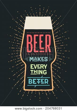 Poster or banner with text Beer Makes Everything Better. Colorful graphic design for print, web or advertising. Poster for bar, pub, restaurant, beer theme. Vector Illustration