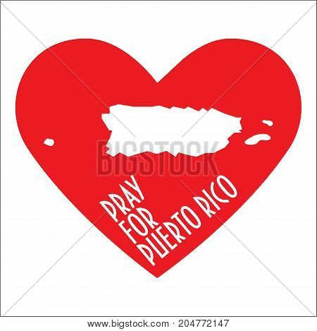 Pray for Puerto Rico Vector Illustration. Great as donate relief or help icon. Heart map and text: Pray for Puerto Rico. Support for volunteering work during Hurricane Maria floods and landfalls.
