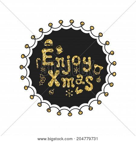 Enjoy xmas. Calligraphy gold phrase. Handwritten glitter seasons lettering. Xmas phrase. Hand drawn element. Holidays. Greeting card text. Christmas calligraphy. Label badge sticker. Christmas