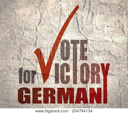 An illustration of an elections motivation quote - Vote for victory, Germany. Grunge distress texture.