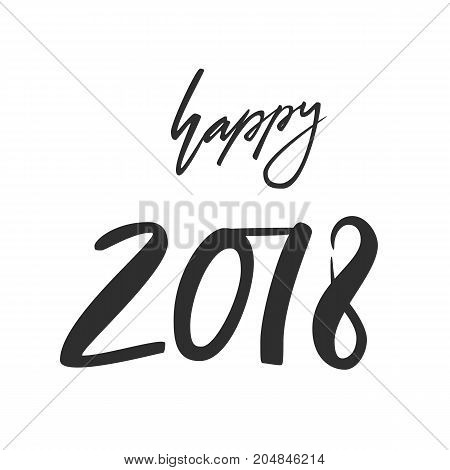 Happy 2018. Hand drawn lettering greeting card with calligraphy. Vector illustration