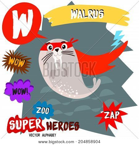 Super Big Set. Cute Vector Zoo Alphabet With Animals In Cartoon Style.letter W-walrus In Superheroes