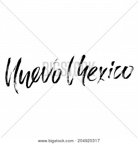 Nuevo Mexico. Modern dry brush lettering. Retro typography print. Vector handwritten inscription. USA state