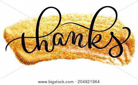 Thanks word on watercolor gold brushstroke. Hand drawn Calligraphy lettering Vector illustration EPS10.