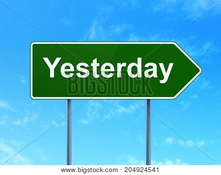 Time concept: Yesterday on green road highway sign, clear blue sky background, 3D rendering
