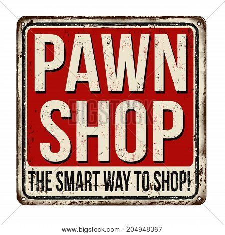 Pawn Shop Vintage Rusty Metal Sign