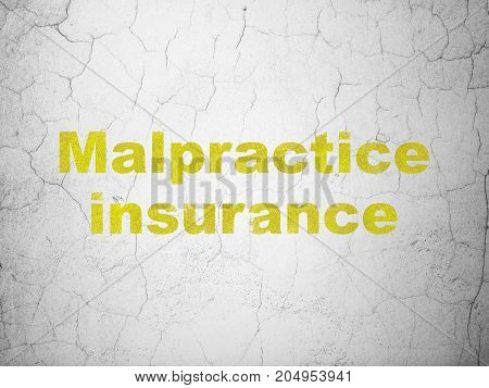 Insurance concept: Yellow Malpractice Insurance on textured concrete wall background