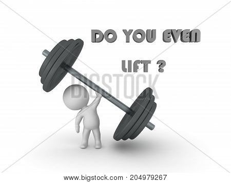 3D Character with giant dumbbell and do you even lift text. Isolated on white.