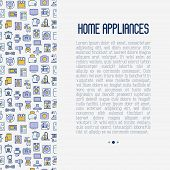 Home appliances concept with thin line icons: refrigerator, coffee machine, microwave, fryer. Household vector illustration for banner, web page, print media. poster