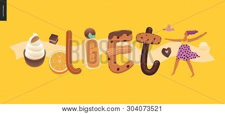 Dessert Lettering - Diet - Modern Flat Vector Concept Digital Illustration Of Temptation Font, Sweet