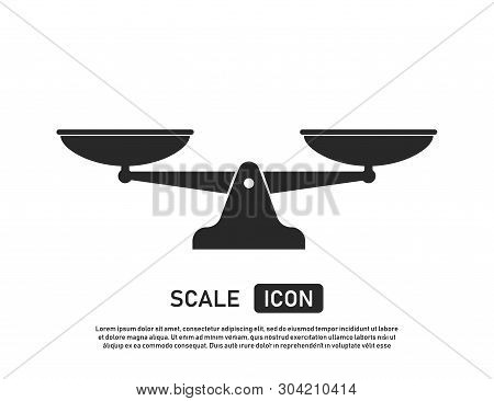 Scale icon isolated symbol of justice. Weight balance sign of law. Judgment punishment statue. poster