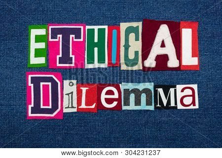 Ethical Dilemma Text Word Collage, Colorful Fabric On Blue Denim, Ethics Questions And Situations, H