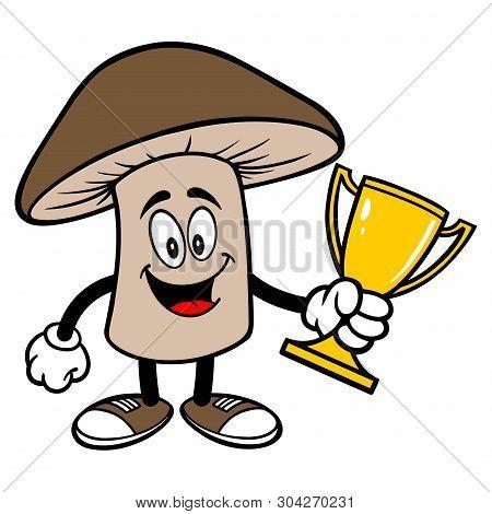 Shiitake Mushroom With A Trophy - A Cartoon Illustration Of A Shiitake Mushroom Mascot.