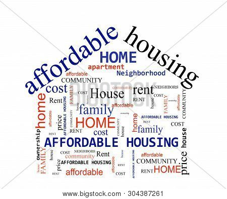 Affordable Housing Word Cloud In The Shape Of A House, On White Background