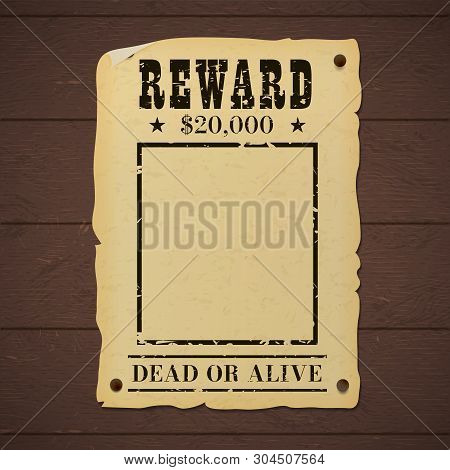 Vintage Wanted Dead Or Alive Poster Nailed To A Wooden Wall.