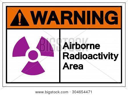 Warning Airborne Radioactivity Area Symbol Sign, Vector Illustration, Isolate On White Background La