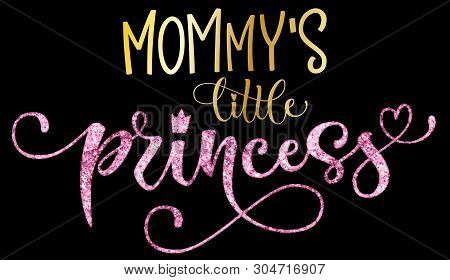 Mommy's little princess quote. Hand drawn modern calligraphy baby shower lettering logo phrase. Glossy sparkle pink, gold foil effect, heart and crown elements. For dark background. Landscape, luxury design. poster