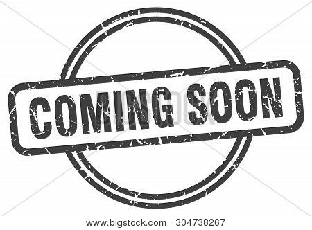 Coming Soon Vintage Stamp. Coming Soon Sign. Sign Isolated On White Background
