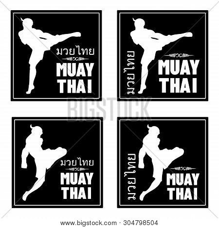 Set Of Vector Illustrations Of The Thai Boxer. Inscription In Thai Language - Thai Boxing. Battle Wi