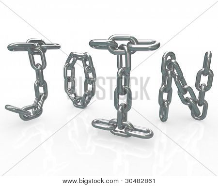 The word Join in chain links to represent the locked in security of joining a group, business, community or friendship and the benefits of membership in this elite association