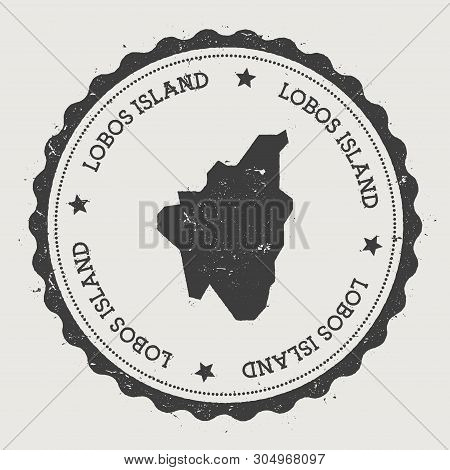 Lobos Island Sticker. Hipster Round Rubber Stamp With Island Map. Vintage Passport Sign With Circula